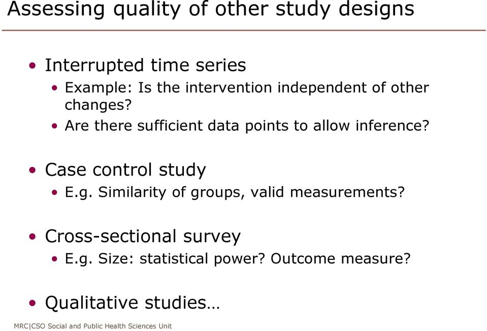 Are there sufficient data points to allow inference? Case control study E.g.