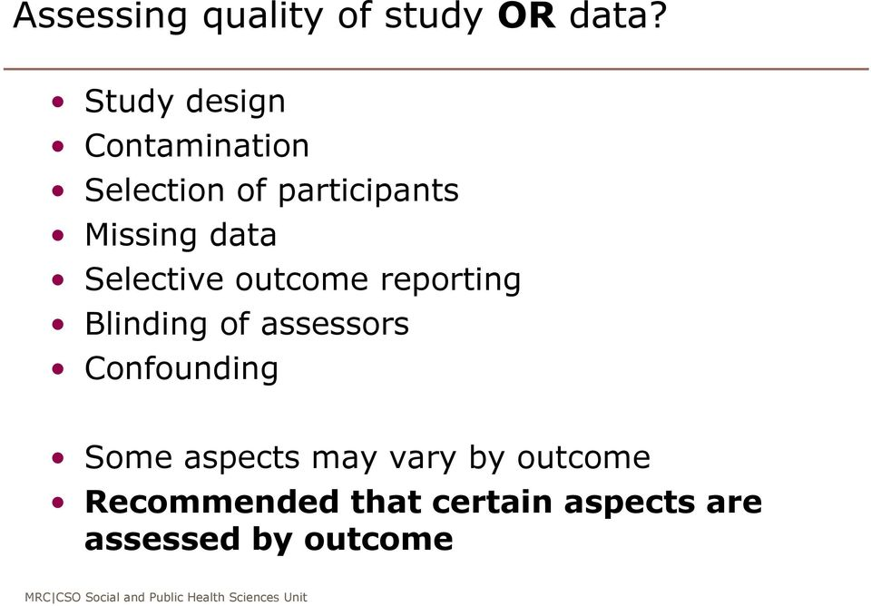 data Selective outcome reporting Blinding of assessors