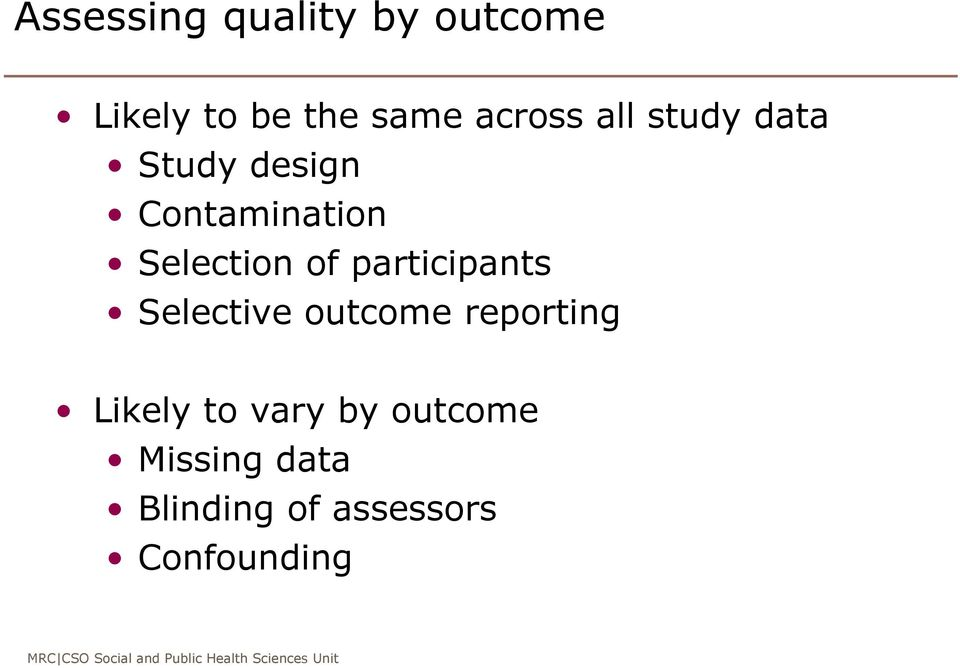 Selection of participants Selective outcome reporting