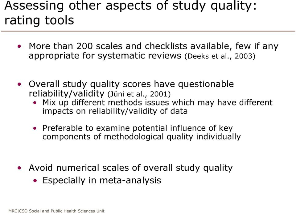 , 2001) Mix up different methods issues which may have different impacts on reliability/validity of data Preferable to examine