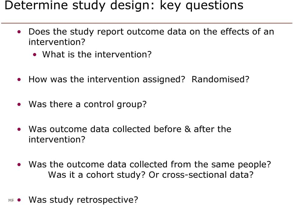 Was there a control group? Was outcome data collected before & after the intervention?