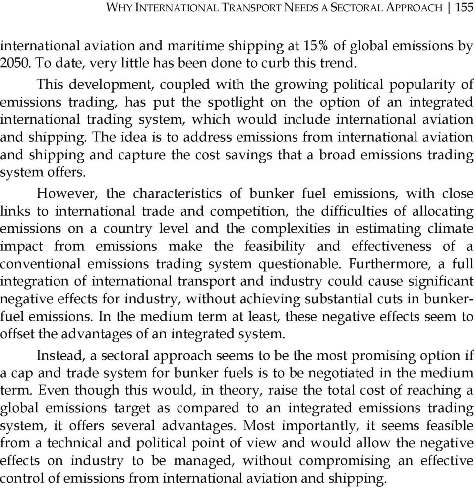 international aviation and shipping. The idea is to address emissions from international aviation and shipping and capture the cost savings that a broad emissions trading system offers.