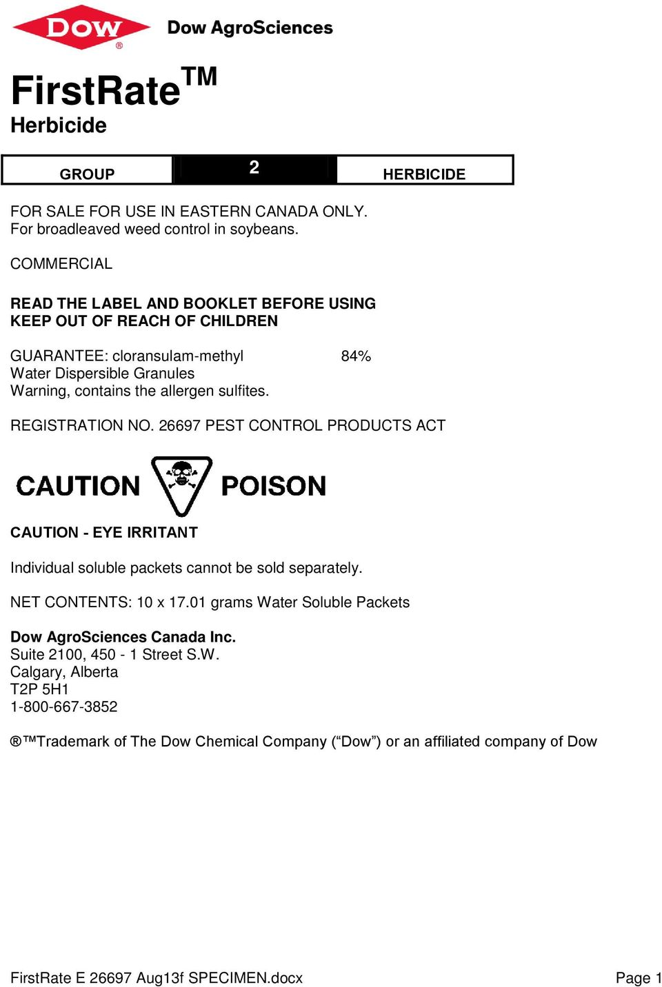 sulfites. REGISTRATION NO. 26697 PEST CONTROL PRODUCTS ACT CAUTION - EYE IRRITANT Individual soluble packets cannot be sold separately. NET CONTENTS: 10 x 17.