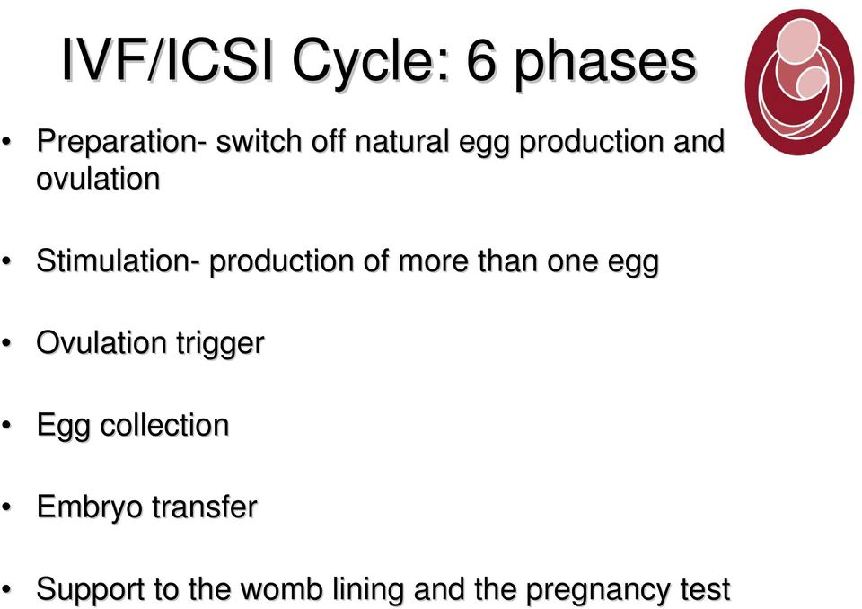 more than one egg Ovulation trigger Egg collection Embryo