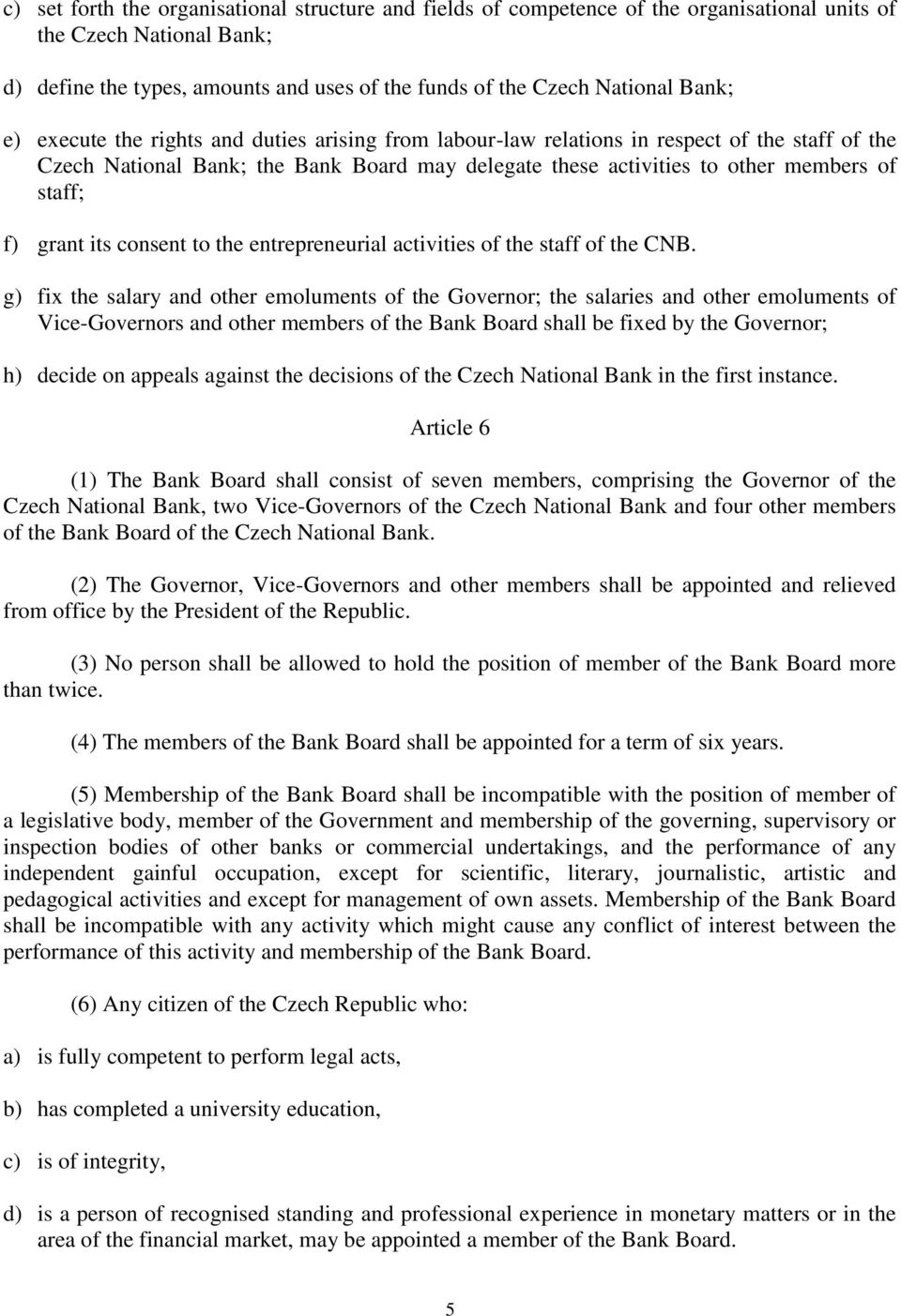 grant its consent to the entrepreneurial activities of the staff of the CNB.