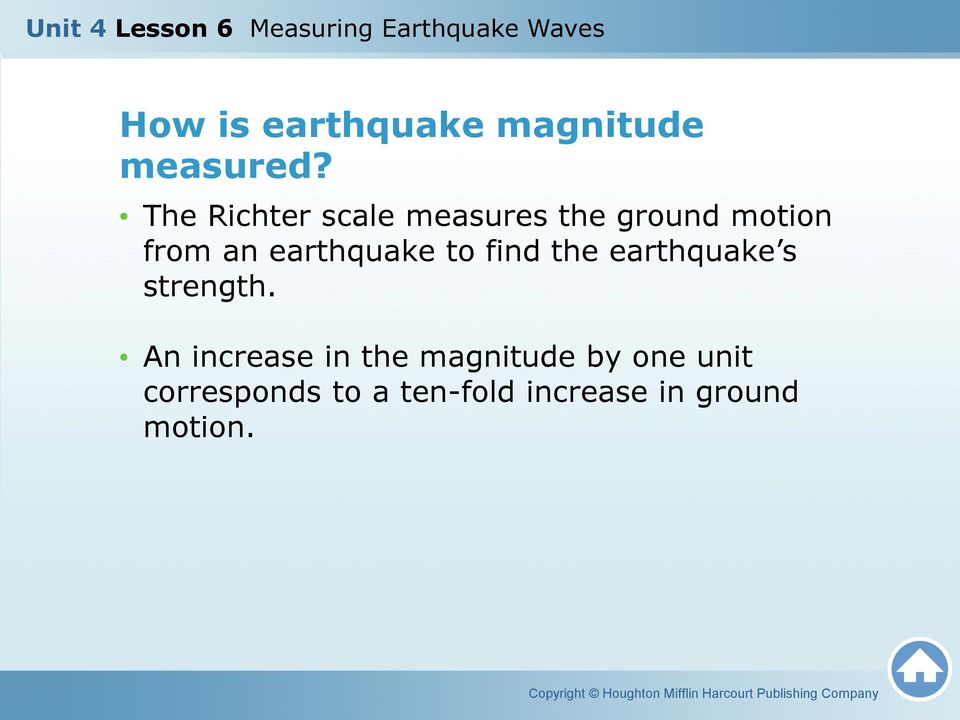 earthquake to find the earthquake s strength.