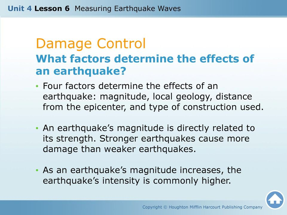 epicenter, and type of construction used. An earthquake s magnitude is directly related to its strength.