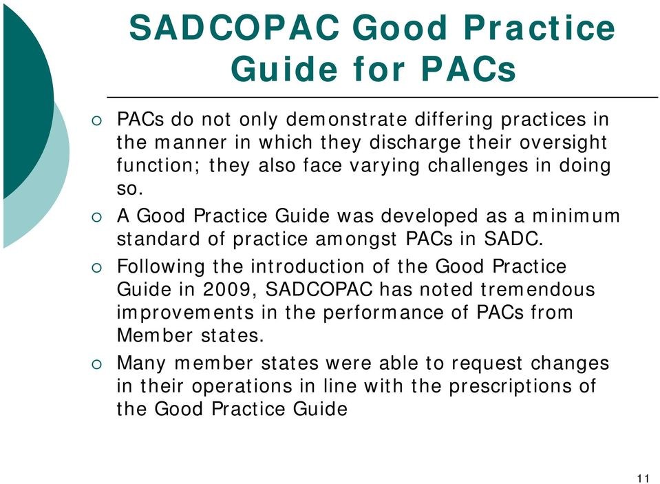 A Gd Practice Guide was develped as a minimum standard f practice amngst PACs in SADC.