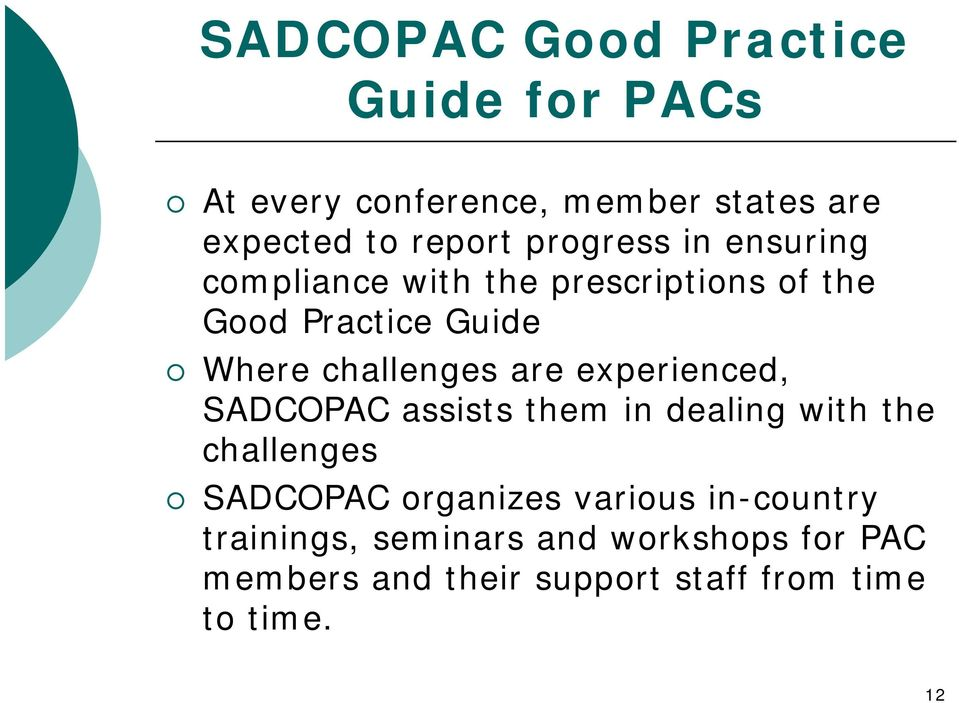 are experienced, SADCOPAC assists them in dealing with the challenges SADCOPAC rganizes varius