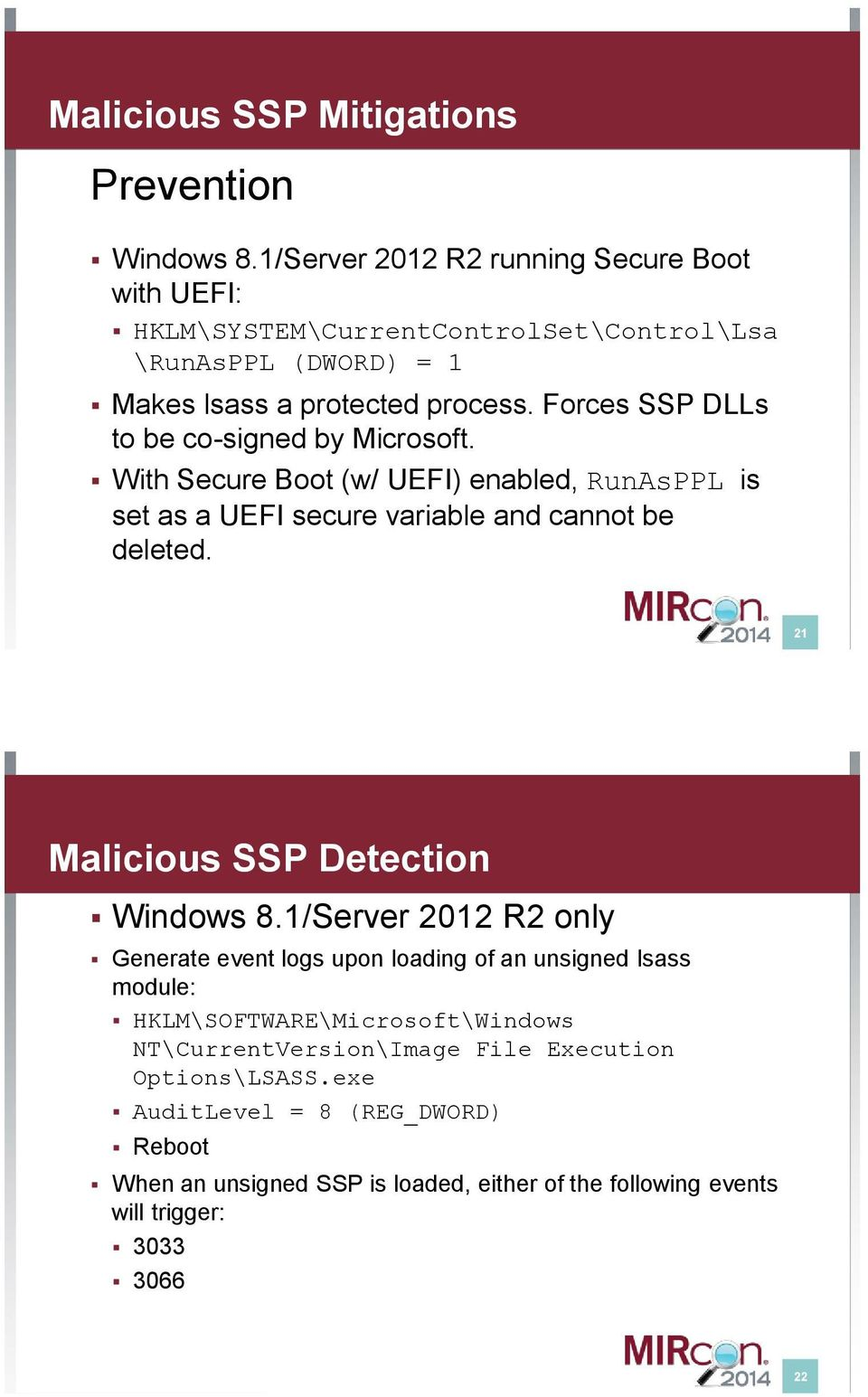Forces SSP DLLs to be co-signed by Microsoft. With Secure Boot (w/ UEFI) enabled, RunAsPPL is set as a UEFI secure variable and cannot be deleted.