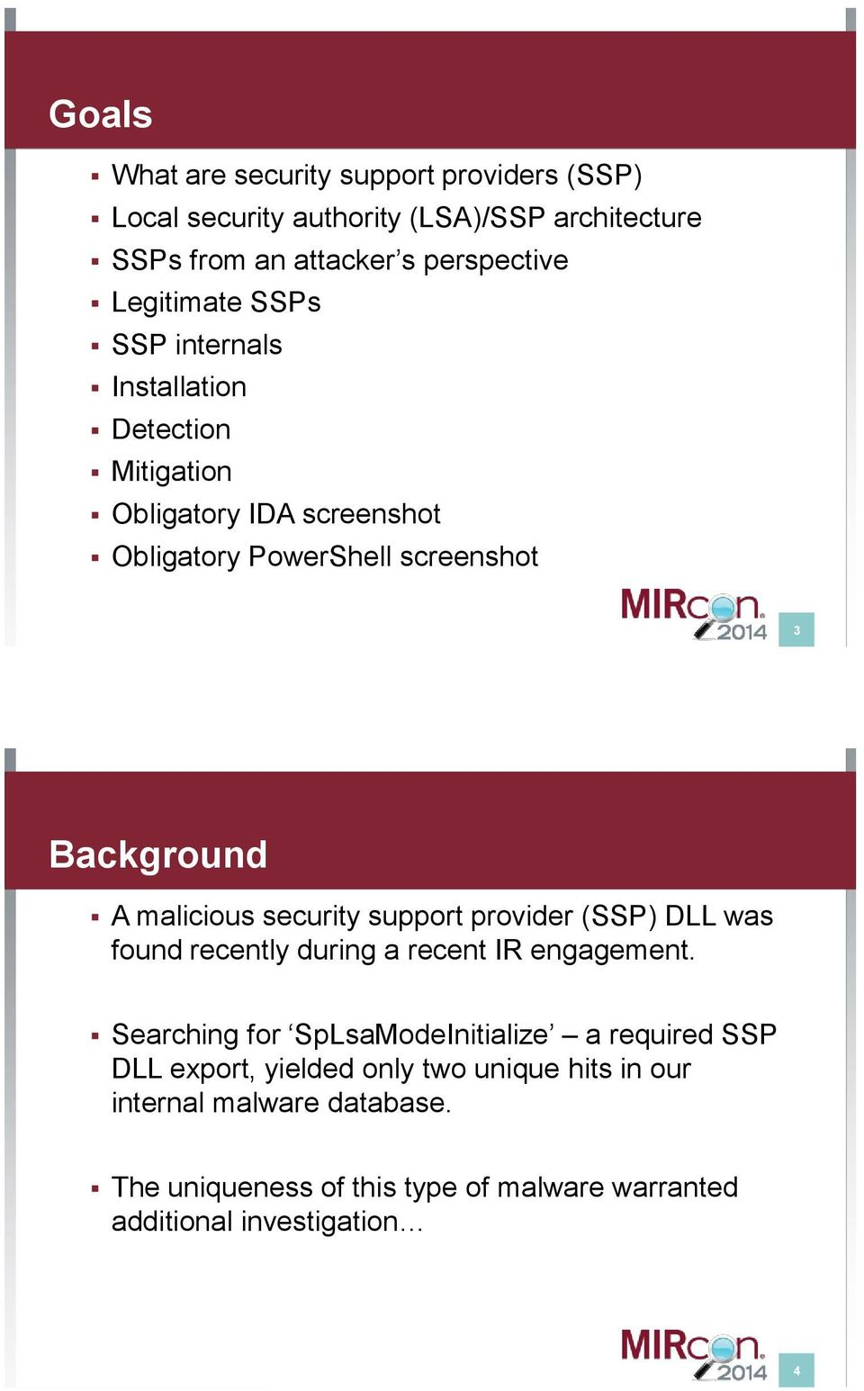 malicious security support provider (SSP) DLL was found recently during a recent IR engagement.