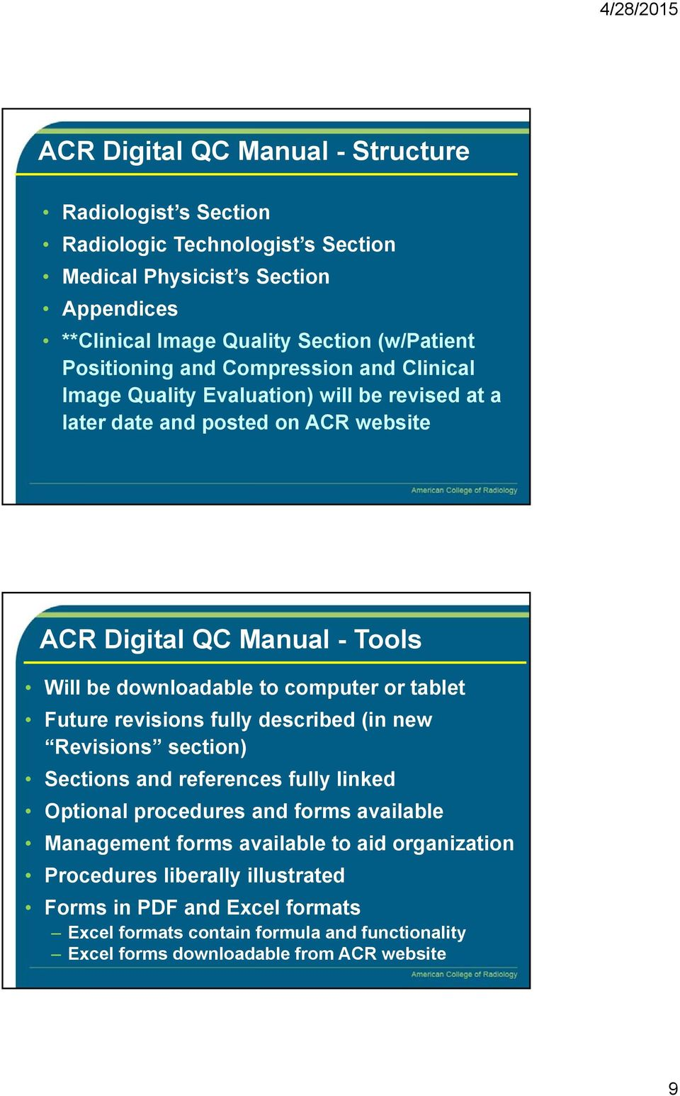to computer or tablet Future revisions fully described (in new Revisions section) Sections and references fully linked Optional procedures and forms available Management forms