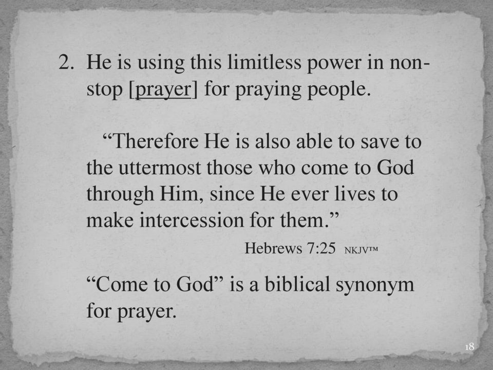 Therefore He is also able to save to the uttermost those who come to