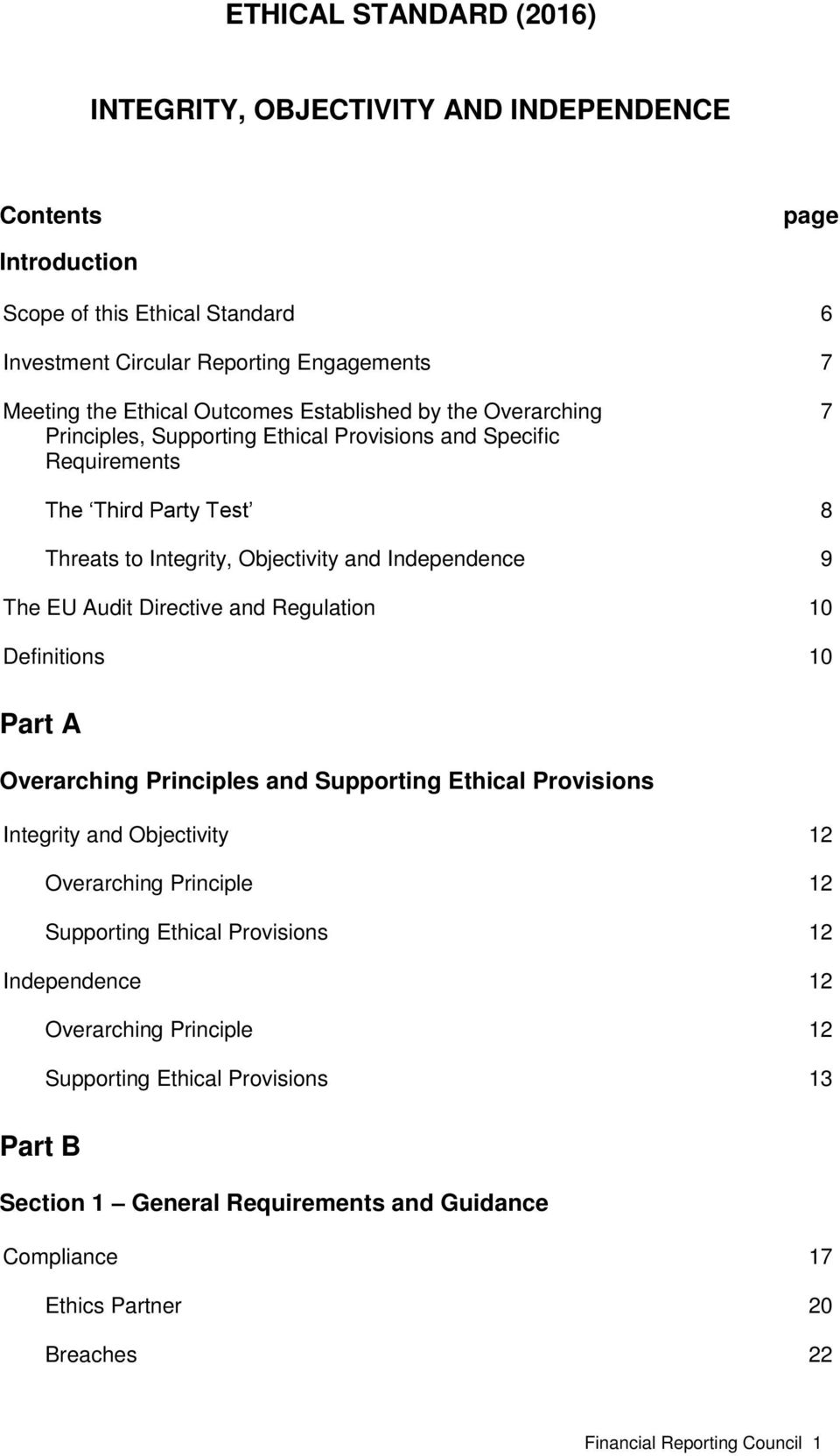 Audit Directive and Regulation 10 Definitions 10 Part A Overarching Principles and Supporting Ethical Provisions Integrity and Objectivity 12 Overarching Principle 12 Supporting Ethical