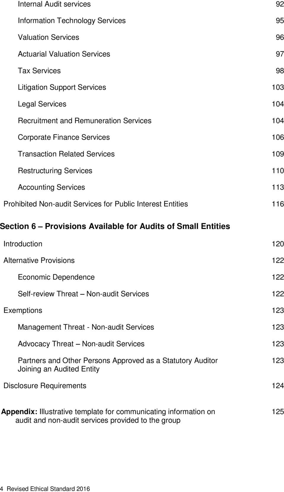 116 Section 6 Provisions Available for Audits of Small Entities Introduction 120 Alternative Provisions 122 Economic Dependence 122 Self-review Threat Non-audit Services 122 Exemptions 123 Management
