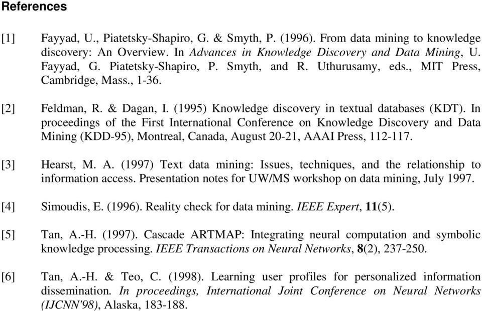 In proceedings of the First International Conference on Knowledge Discovery and Data Mining (KDD-95), Montreal, Canada, Au