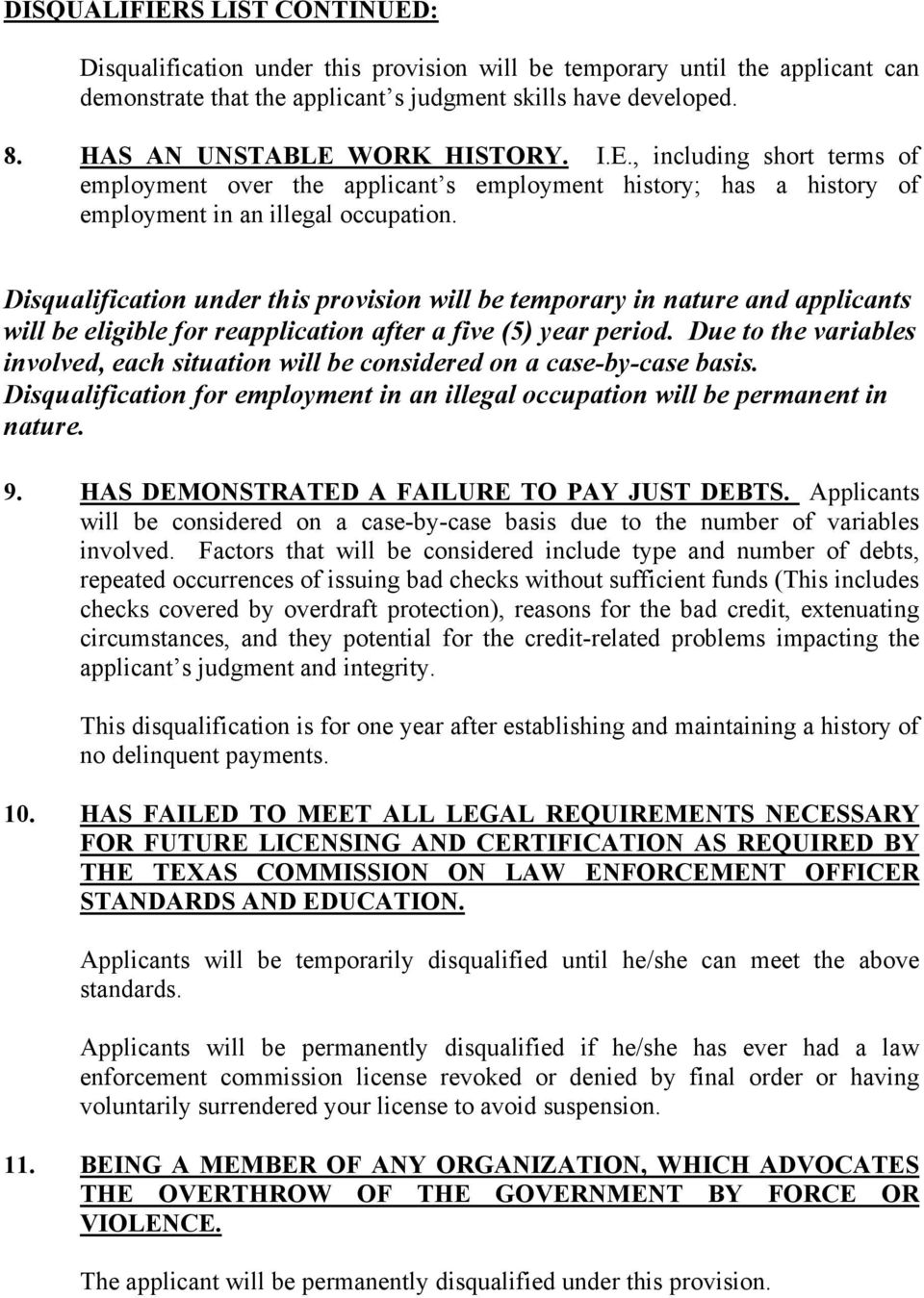 Disqualification under this provision will be temporary in nature and applicants will be eligible for reapplication after a five (5) year period.