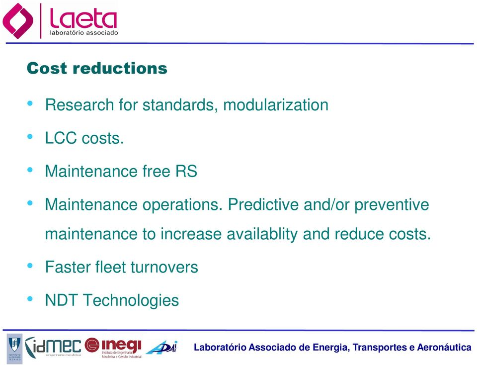 Predictive and/or preventive maintenance to increase