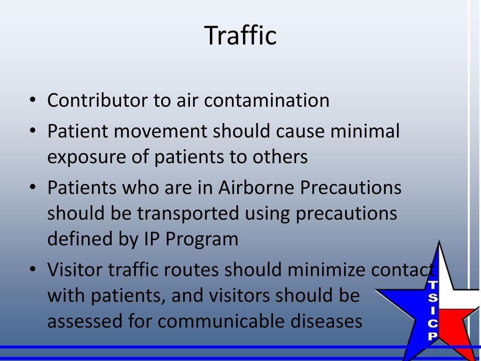 transported using precautions defined by IP Program Visitor traffic routes should