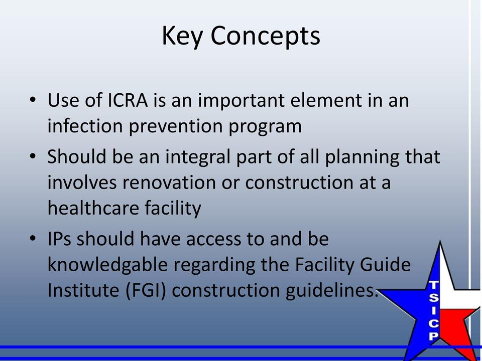or construction at a healthcare facility IPs should have access to and be