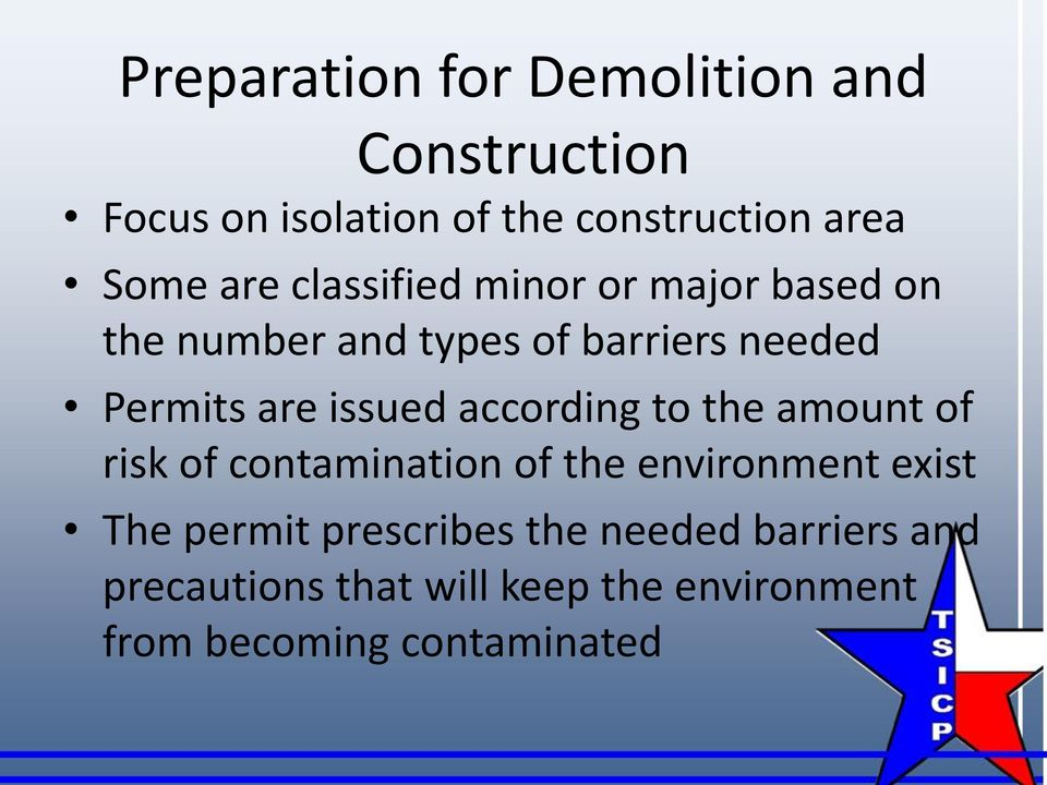 issued according to the amount of risk of contamination of the environment exist The permit