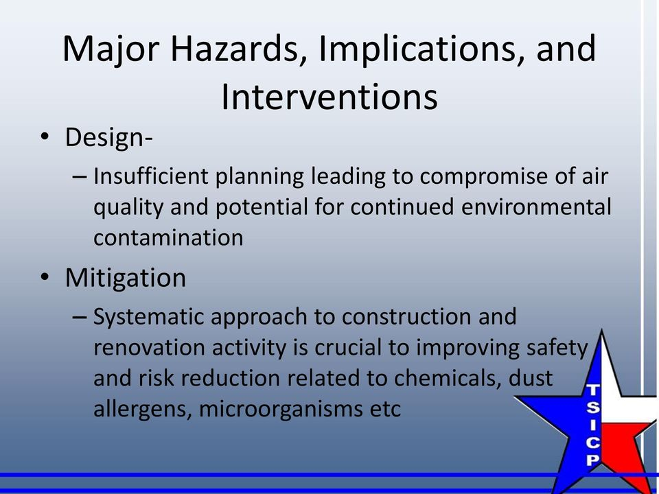 Mitigation Systematic approach to construction and renovation activity is crucial to