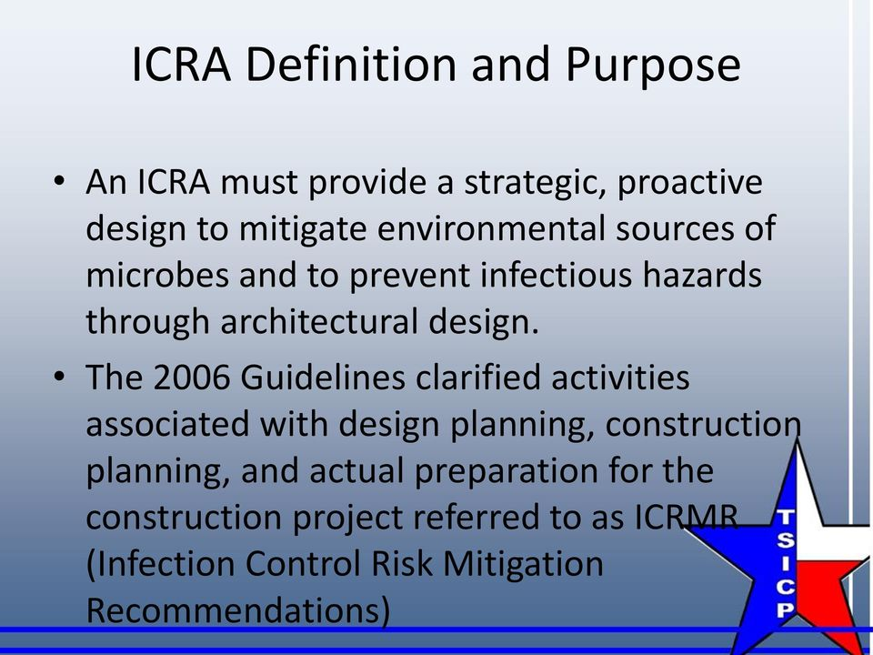 The 2006 Guidelines clarified activities associated with design planning, construction planning, and