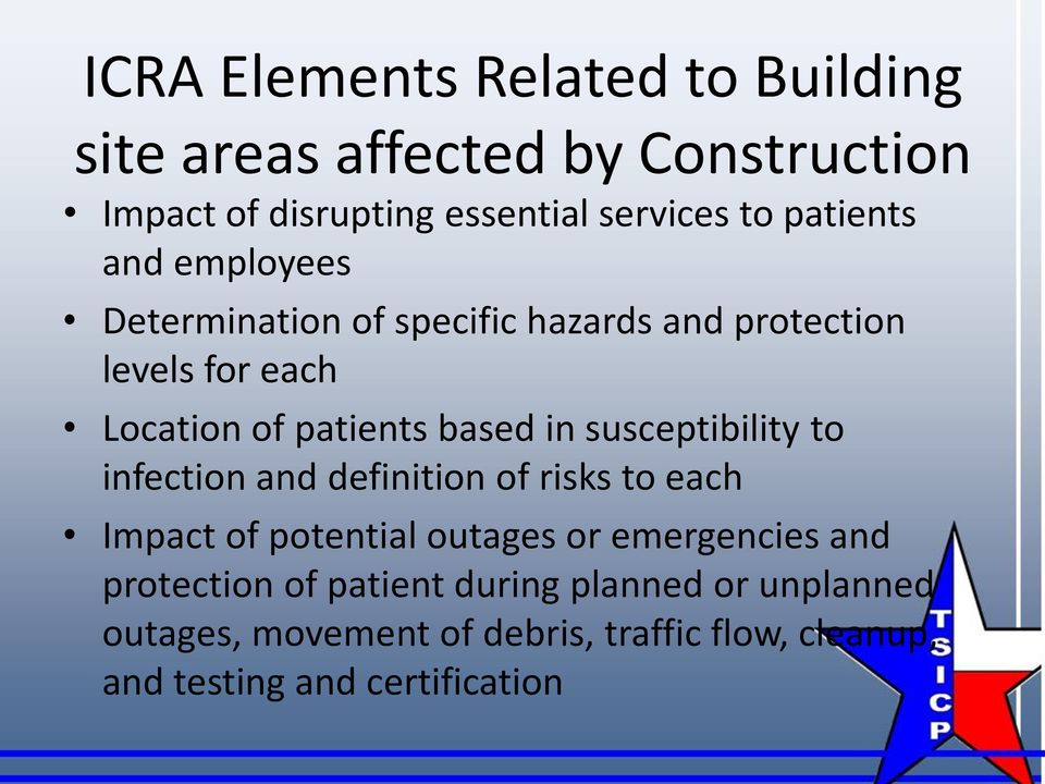 susceptibility to infection and definition of risks to each Impact of potential outages or emergencies and protection