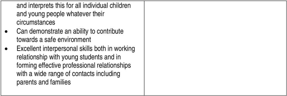 Excellent interpersonal skills both in working relationship with young students and in