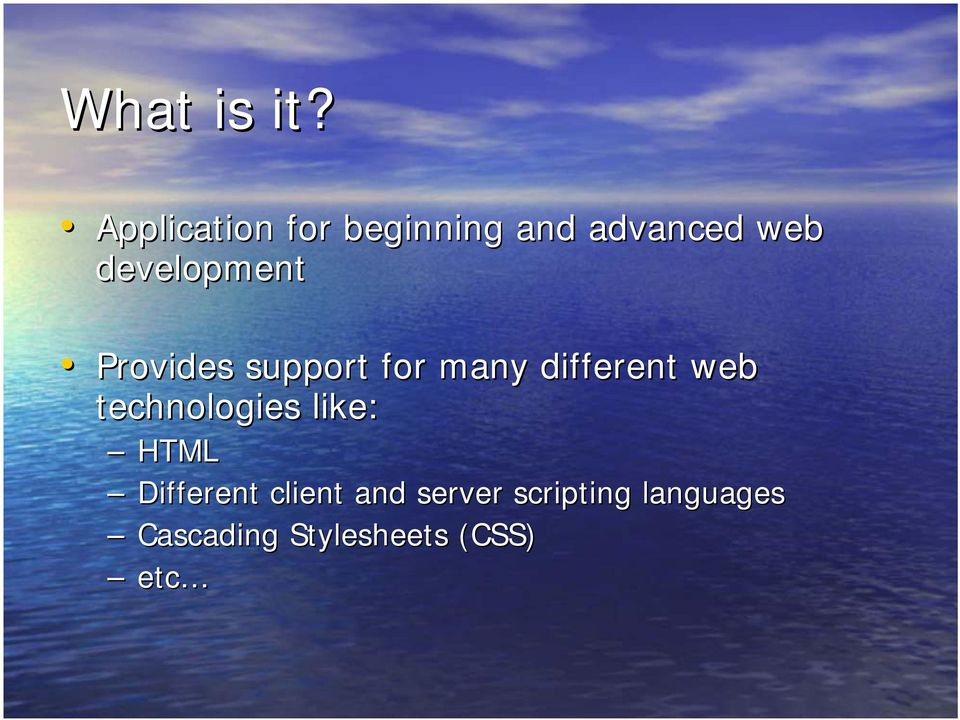 development Provides support for many different web