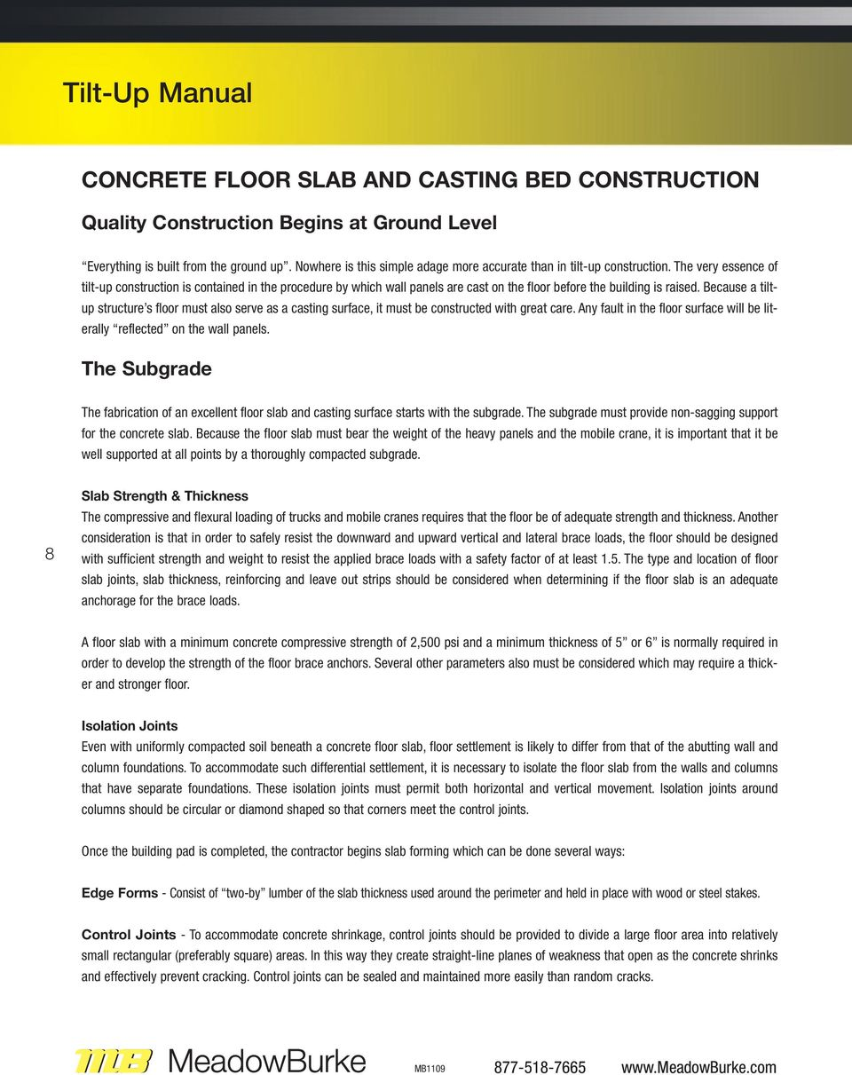 The very essence of tilt-up construction is contained in the procedure by which wall panels are cast on the floor before the building is raised.