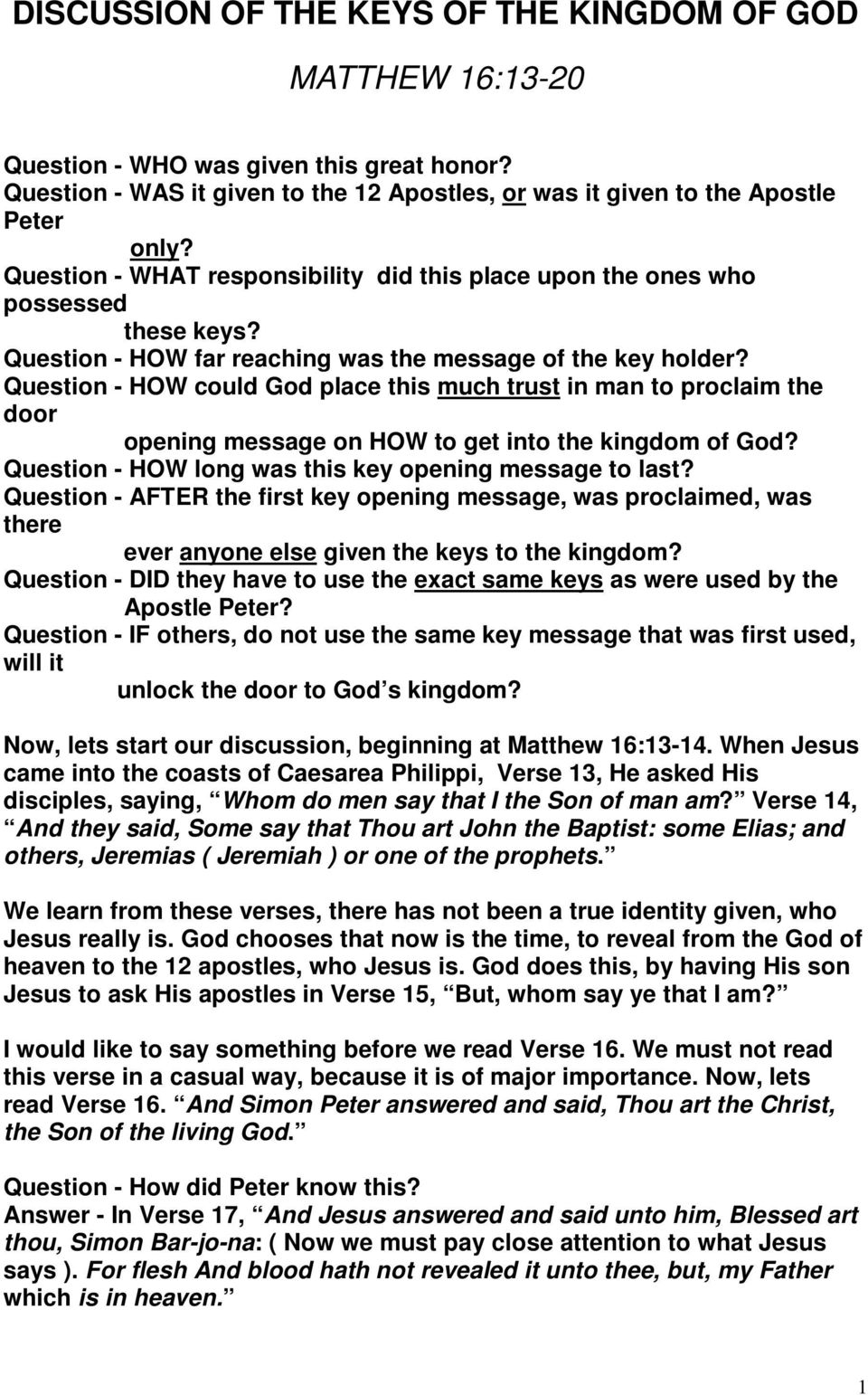 Question - HOW could God place this much trust in man to proclaim the door opening message on HOW to get into the kingdom of God? Question - HOW long was this key opening message to last?