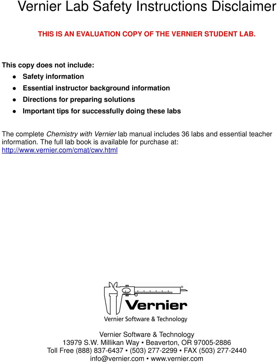 successfully doing these labs The complete Chemistry with Vernier lab manual includes 36 labs and essential teacher information.