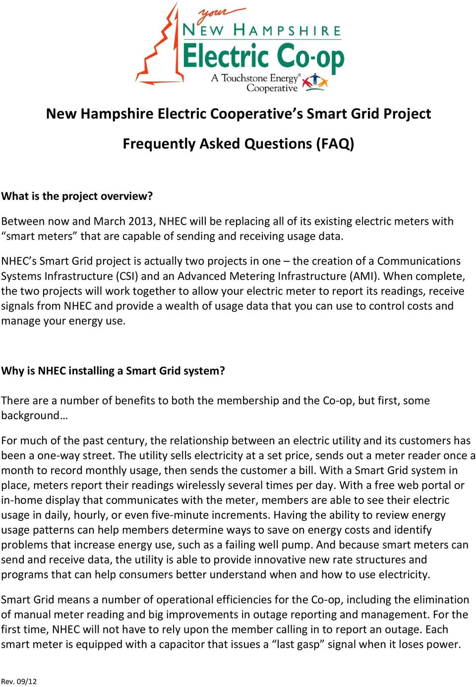 NHEC s Smart Grid project is actually two projects in one the creation of a Communications Systems Infrastructure (CSI) and an Advanced Metering Infrastructure (AMI).