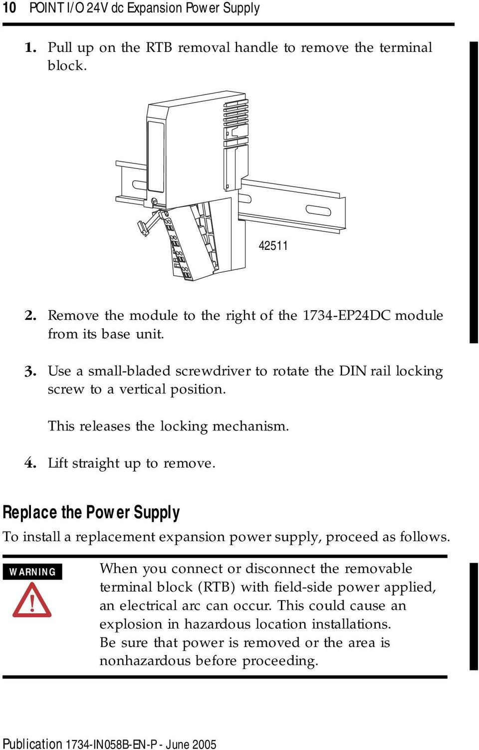 This releases the locking mechanism. 4. Lift straight up to remove. Replace the Supply To install a replacement expansion power supply, proceed as follows.