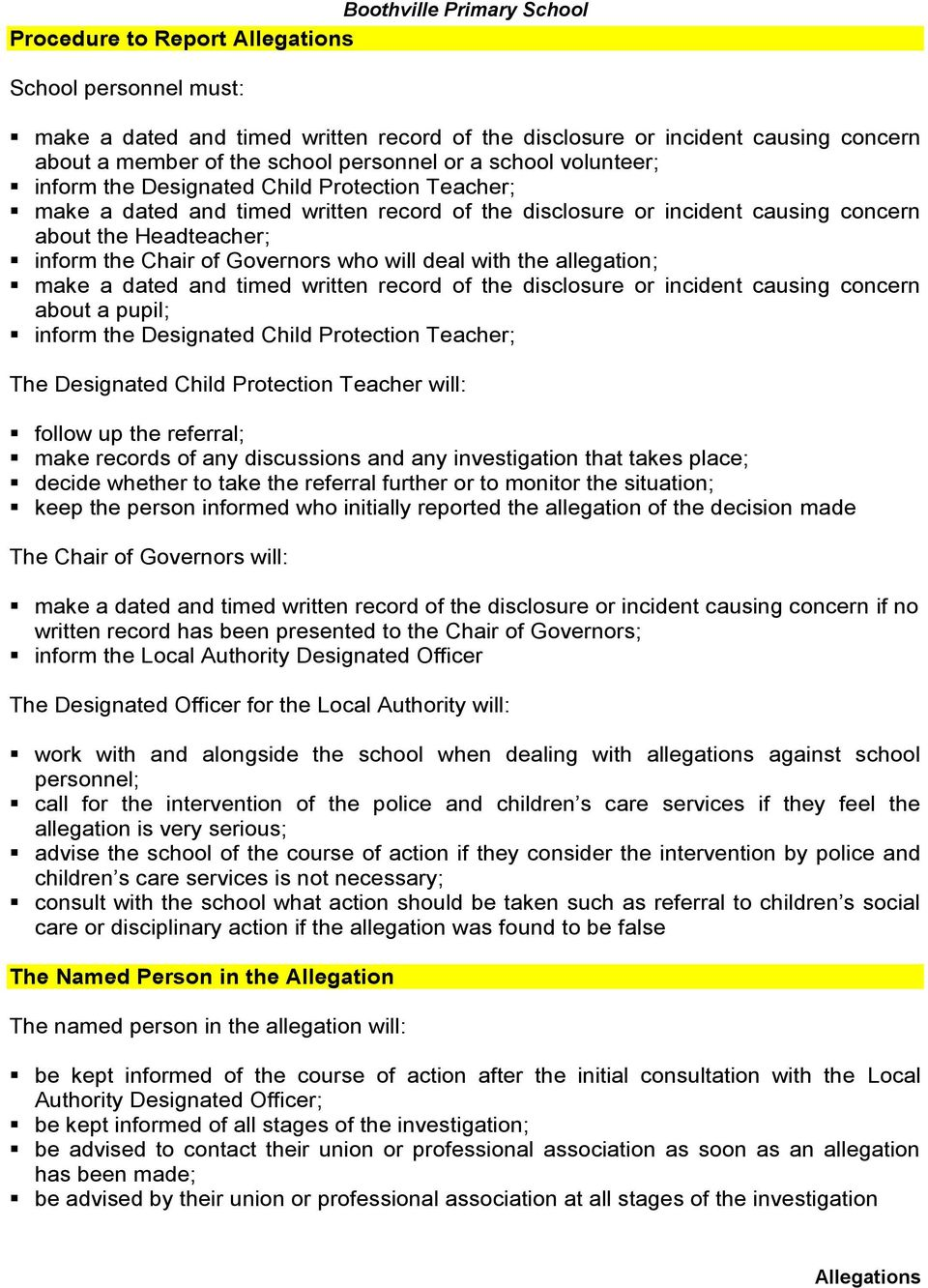 allegation; make a dated and timed written record of the disclosure or incident causing concern about a pupil; inform the Designated Child Protection Teacher; The Designated Child Protection Teacher