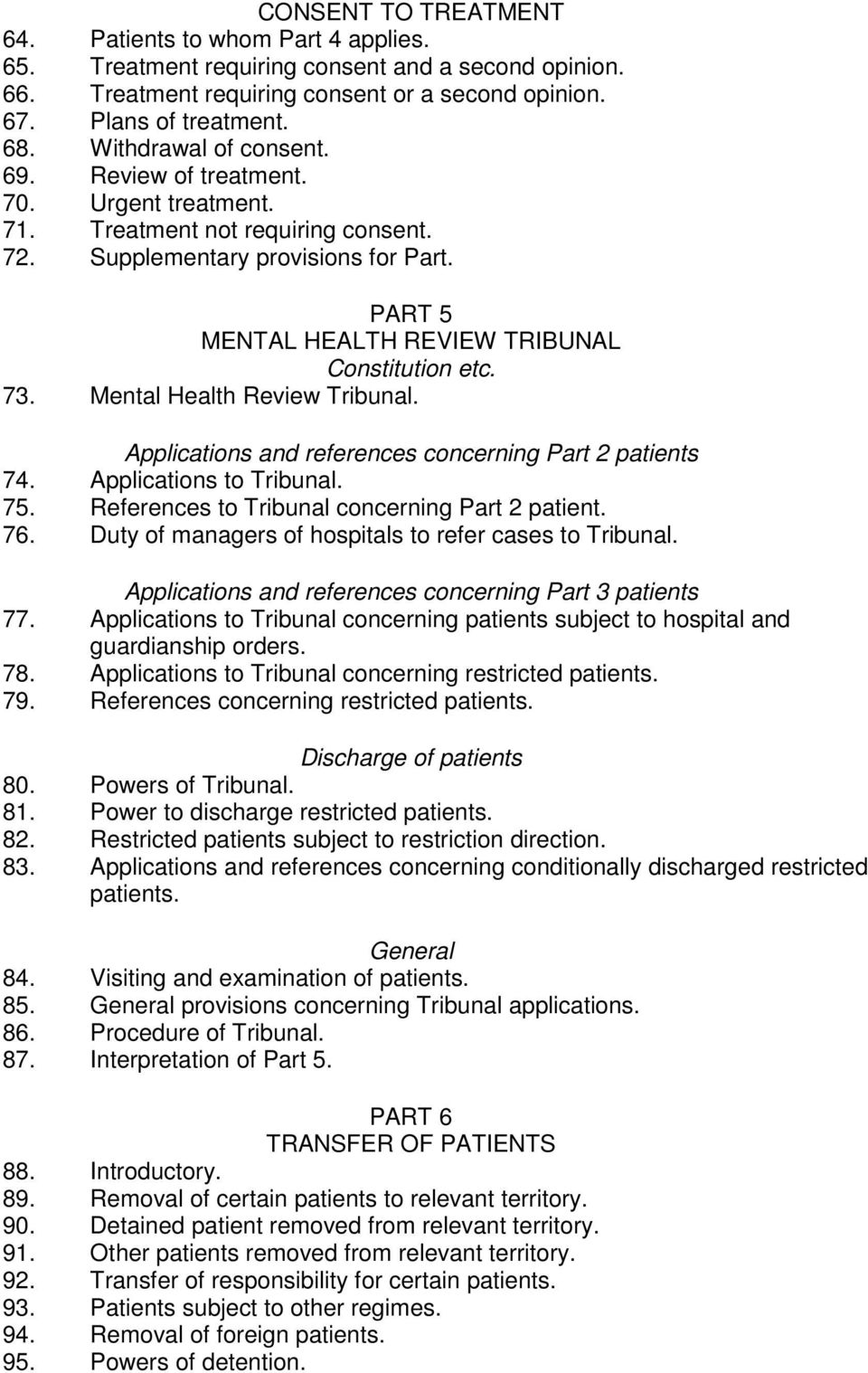 73. Mental Health Review Tribunal. Applications and references concerning Part 2 patients 74. Applications to Tribunal. 75. References to Tribunal concerning Part 2 patient. 76.