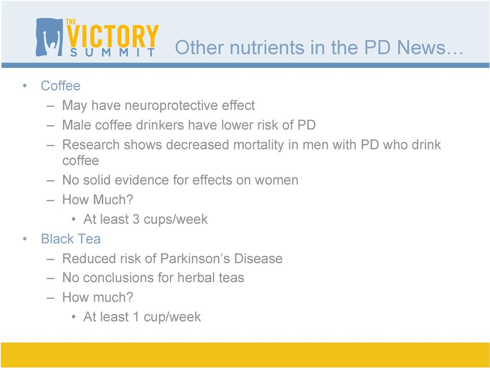 drink coffee No solid evidence for effects on women How Much?