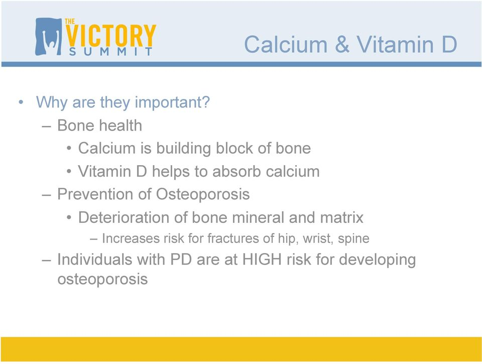 calcium Prevention of Osteoporosis Deterioration of bone mineral and matrix