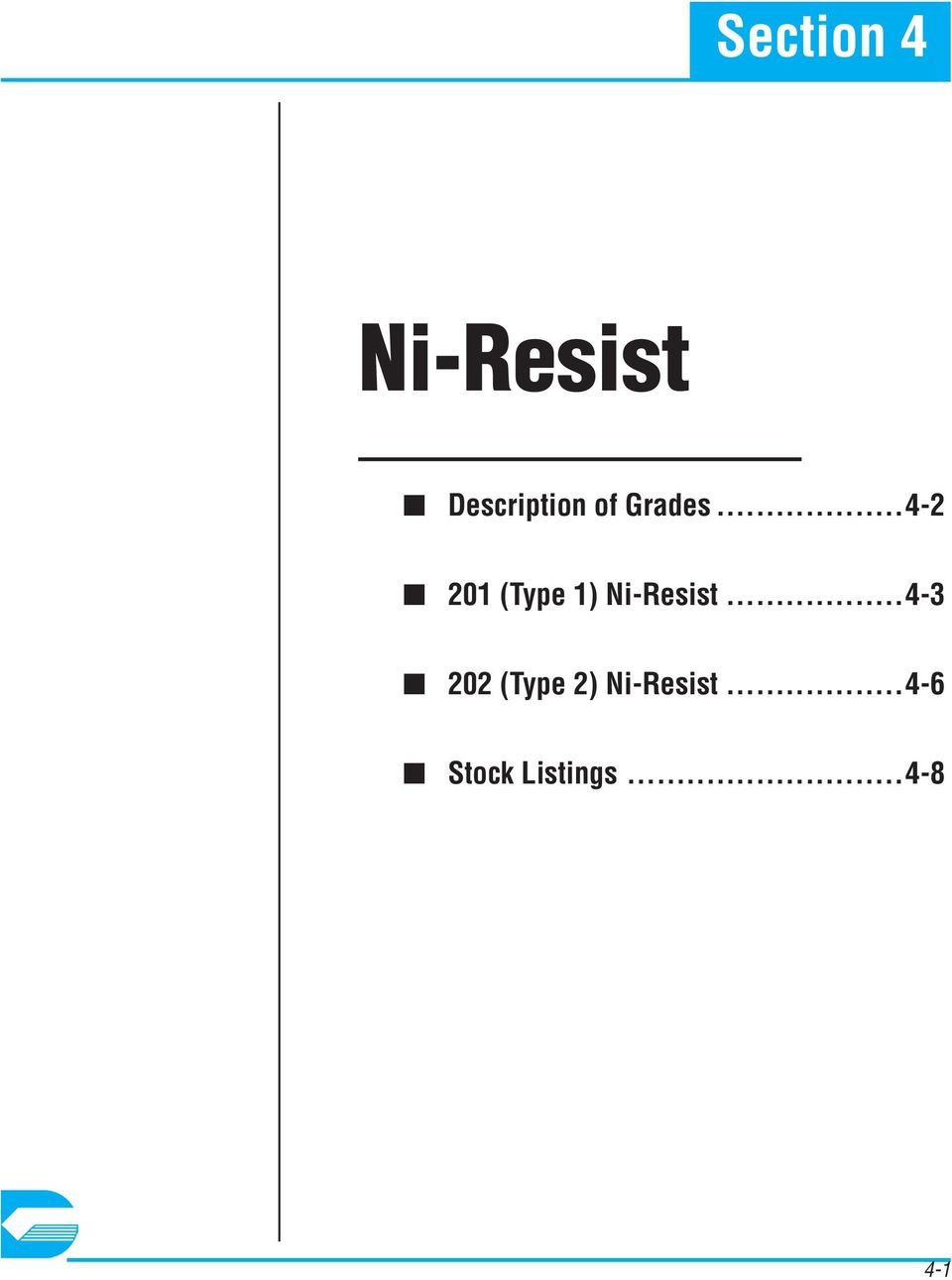..4-2 201 (Type 1) Ni-Resist.