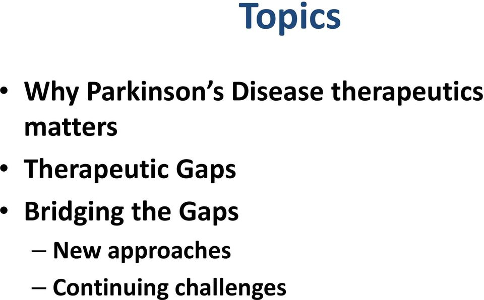 Therapeutic Gaps Bridging the