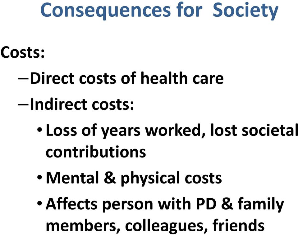 lost societal contributions Mental & physical costs