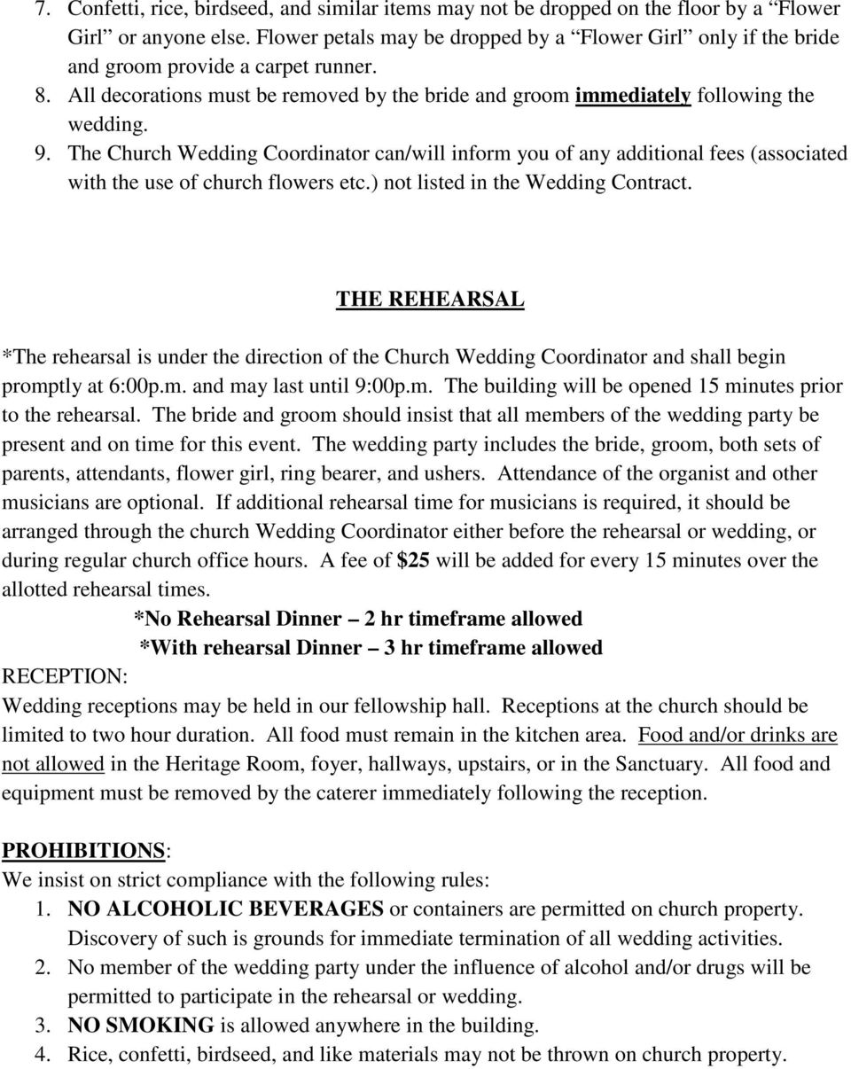 The Church Wedding Coordinator can/will inform you of any additional fees (associated with the use of church flowers etc.) not listed in the Wedding Contract.