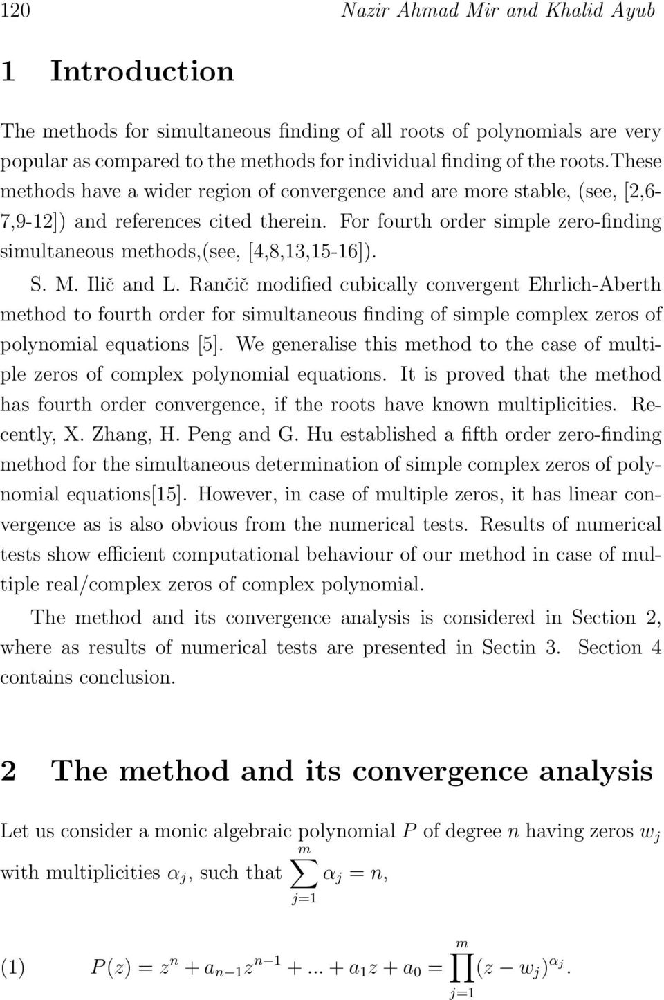 Ilč and L. Rančč modfed cubcally convergent Ehrlch-Aberth method to fourth order for smultaneous fndng of smple complex zeros of polynomal euatons [5].
