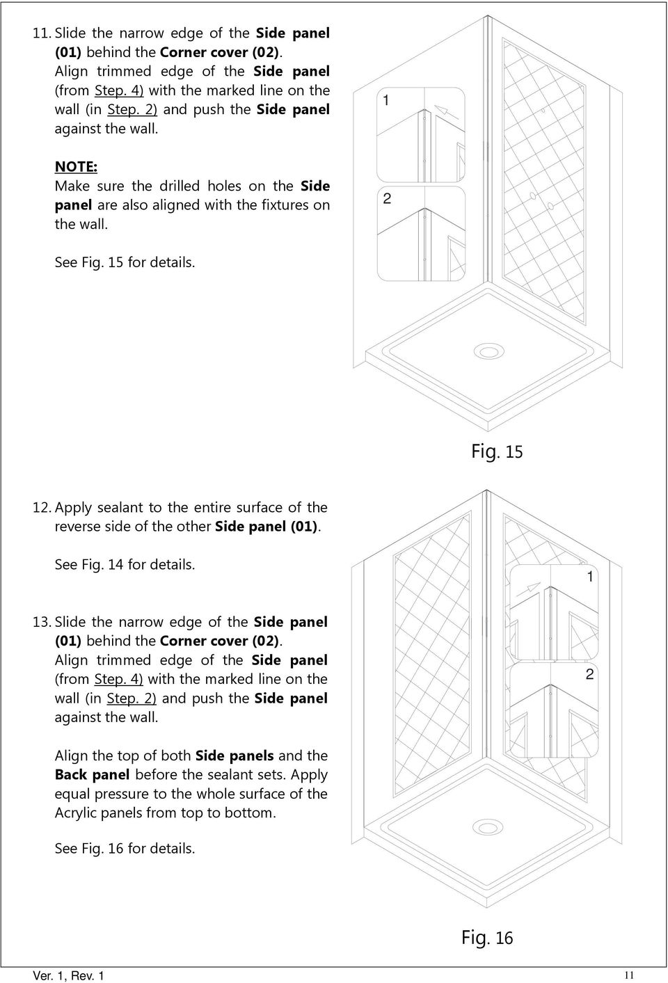 for details. Fig. 5. Apply sealant to the entire surface of the reverse side of the other Side panel (0). See Fig. 4 for details. 3 ) and push the Side panel against the wall.