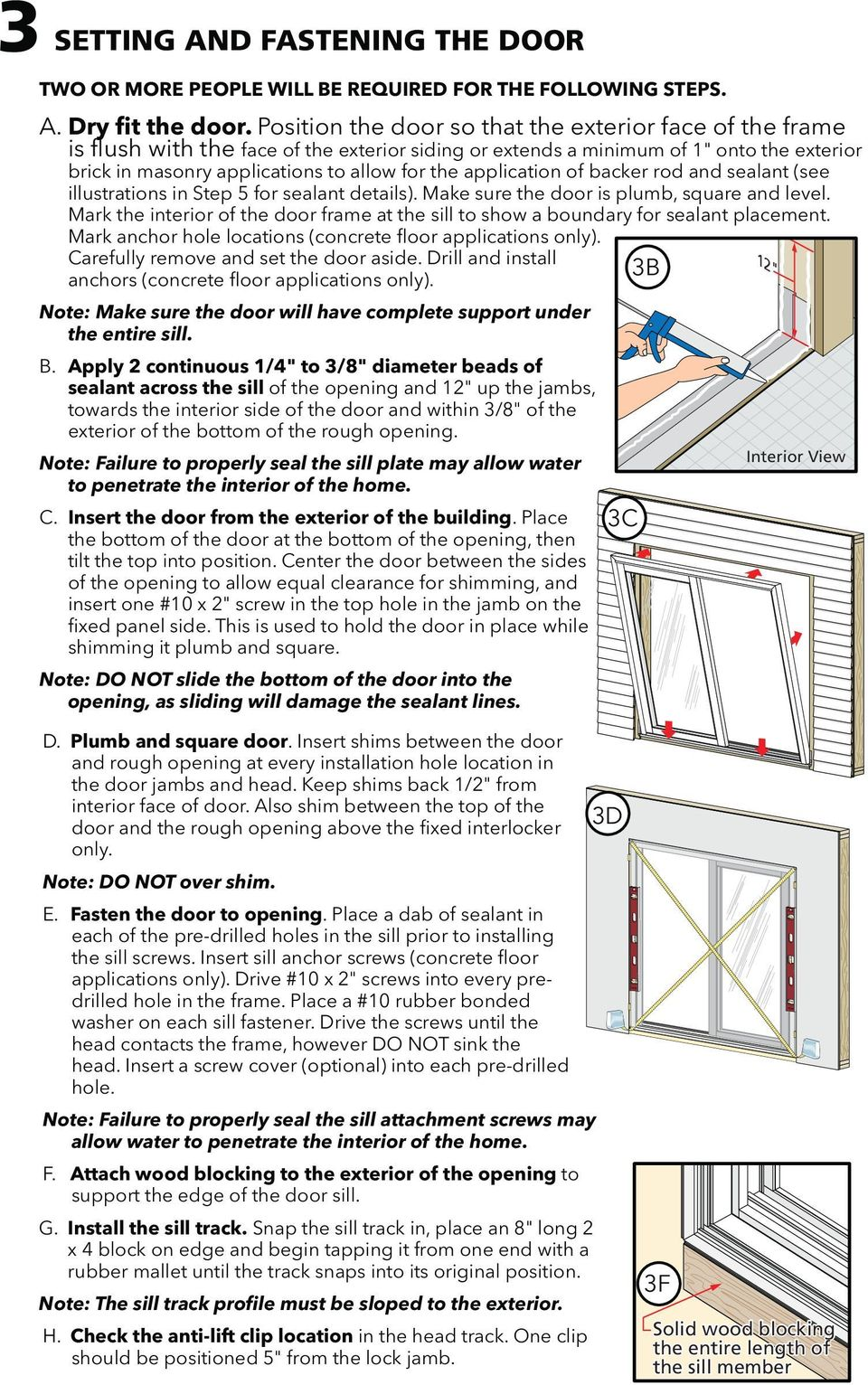 application of backer rod and sealant (see illustrations in Step 5 for sealant details). Make sure the door is plumb, square and level.