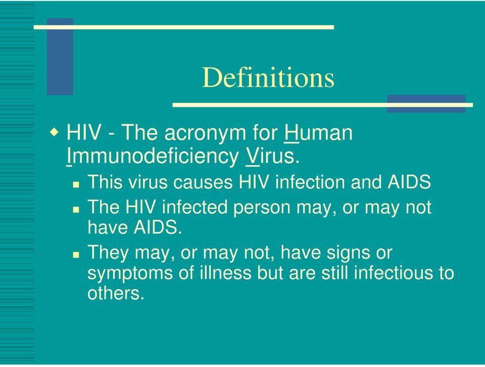 This virus causes HIV infection and AIDS The HIV infected