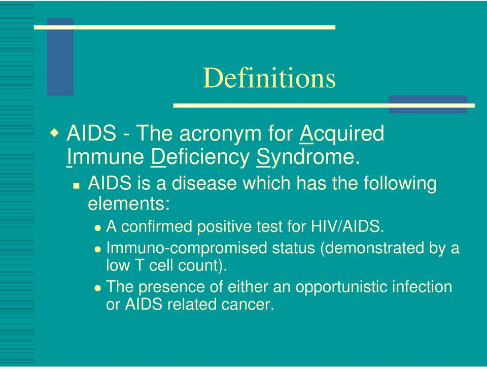 test for HIV/AIDS.