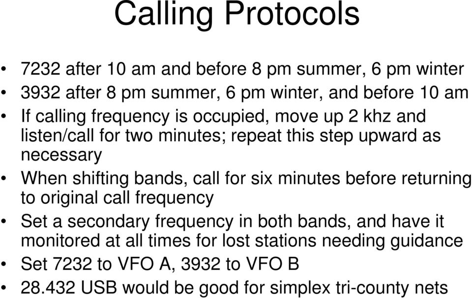 bands, call for six minutes before returning to original call frequency Set a secondary frequency in both bands, and have it