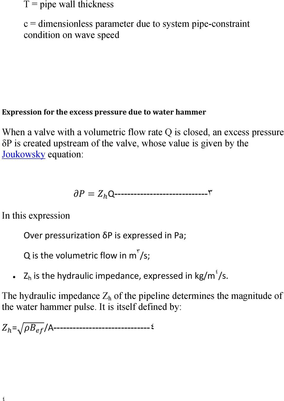 expression Q-----------------------------٣ Over pressurization δp is expressed in Pa; Q is the volumetric flow in m ٣ /s; Z h is the hydraulic impedance, expressed